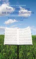 Van Mengelberg tot meezing-Matth?us - Unknown (ISBN 9789025367190)