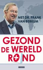 Gezond de wereld rond - Frank van Berkum (ISBN 9789048809394)