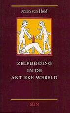 Zelfdoding in de Antieke Wereld - Anton J.L. van Hooff (ISBN 9789061683230)