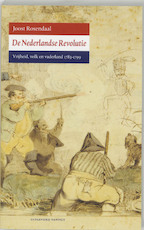 De Nederlandse Revolutie - Joost Rosendaal, Joost Rosendaal (ISBN 9789077503188)