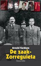 De zaak-Zorreguieta - Arnold Karskens (ISBN 9789021457123)