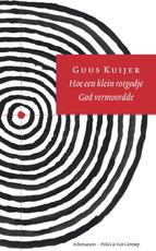 Hoe een klein rotgodje God vermoordde - Guus Kuijer (ISBN 9789025327590)