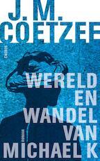 Wereld en wandel van Michael K - J.M. Coetzee (ISBN 9789059364394)