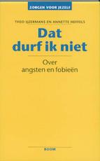Dat durf ik niet - Theo IJzermans, Annette Heffels (ISBN 9789060096260)
