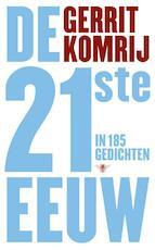 De 21ste eeuw in 185 gedichten - Gerrit Komrij