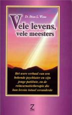 Vele levens, vele meesters - Brian Weiss, Brian L. Weiss (ISBN 9789077478318)