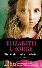 Totdat de dood ons scheidt - Elizabeth George (ISBN 9789022997550)