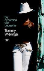 De dynamica van begeerte - Tommy Wieringa (ISBN 9789023425977)