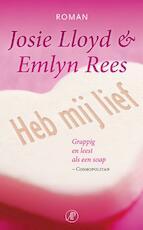 Heb mij lief - Josie Lloyd (ISBN 9789029579339)