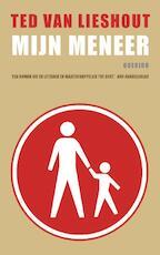 Mijn meneer - Ted van Lieshout (ISBN 9789021446684)