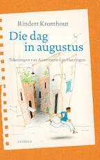 Die dag in augustus - Rindert Kromhout (ISBN 9789025861889)