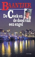 De Cock en de dood van een engel - Albert Cornelis Baantjer, Appie Baantjer (ISBN 9789026134579)