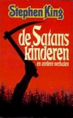 De satanskinderen en andere verhalen - Stephen King, F. J. Bruning (ISBN 9789020409970)