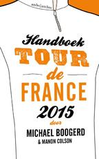 Handboek Tour de France 2015 - Michael Boogerd, Manon Colson (ISBN 9789026330735)