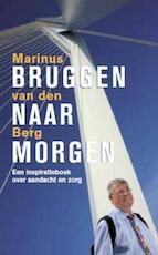 Bruggen naar morgen - Marinus van den Berg (ISBN 9789025901523)