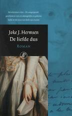 De liefde dus - Joke J. Hermsen (ISBN 9789029572538)