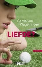Liefde? - Gerda van Wageningen (ISBN 9789492025081)
