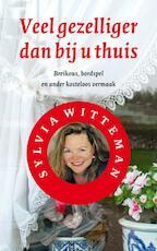 Veel gezelliger dan bij u thuis - Sylvia Witteman (ISBN 9789038897998)