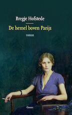 De hemel boven Parijs - Bregje Hofstede (ISBN 9789059364981)