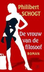 De vrouw van de filosoof - Philibert Schogt (ISBN 9789029569163)