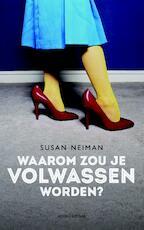 Waarom zou je volwassen worden? - Susan Neiman (ISBN 9789026328381)