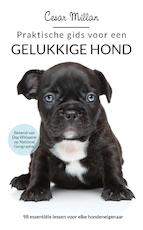 Praktische gids voor een gelukkige hond - Cesar Millan (ISBN 9789048817764)