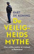 De veiligheidsmythe - Bart de Koning (ISBN 9789460035777)