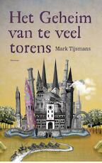 Het Geheim van te veel Torens - M. Tijsmans