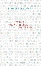Nut van nutteloos onderzoek - Robbert Dijkgraaf (ISBN 9789035138216)