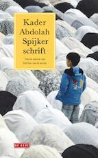 Spijkerschrift - Kader Abdolah