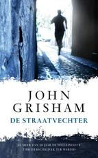 De straatvechter - J. Grisham, John Grisham (ISBN 9789022995594)