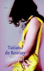 Overspel - Tatiana de Rosnay (ISBN 9789047204619)