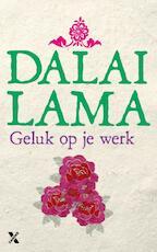 Geluk op het werk - De Dalai Lama, Dalai Lama, Howard C Cutler, Howard C. Cutler (ISBN 9789401603652)