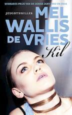 Kil - Mel Wallis de Vries (ISBN 9789026138300)