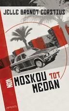 Van Moskou tot Medan - Jelle Brandt Corstius (ISBN 9789044618532)