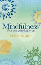 Mindfulness - Thich Nhat Hanh (ISBN 9789045310701)