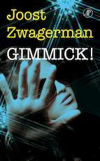 Gimmick ! - Joost Zwagerman (ISBN 9789029588584)