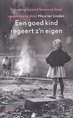 Een goed kind regeert z'n eigen - Nico ter Linden (ISBN 9789460033698)
