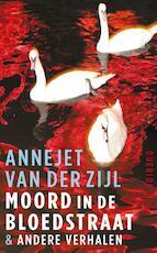 Moord in de Bloedstraat - Annejet van der Zijl (ISBN 9789021456201)