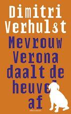 Mevrouw Verona daalt de heuvel af - Dimitri Verhulst (ISBN 9789025444563)