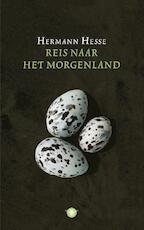 Reis naar het morgenland - Hermann Hesse (ISBN 9789023423003)