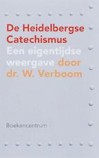 De Heidelbergse Catechismus - Wim Verboom (ISBN 9789023922292)