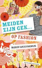 Meiden zijn gek...op fashion - Marion van de Coolwijk (ISBN 9789000312894)