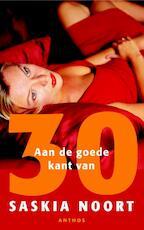 Aan de goede kant van 30 - Saskia Noort (ISBN 9789041413468)