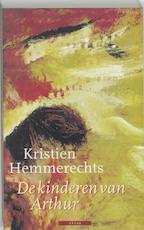 De kinderen van Arthur - Kristien Hemmerechts (ISBN 9789045007410)