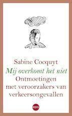 Mij overkomt het niet - Sabine Cocquyt (ISBN 9789064456695)
