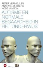 Autisme en normaal begaafdheid in het onderwijs - Annemie Mertens, Kobe Vanroy, Peter Vermeulen (ISBN 9789064457159)