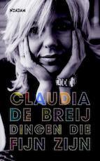 Dingen die fijn zijn - Claudia de Breij (ISBN 9789046806913)