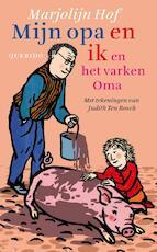 Mijn opa en ik en het varken Oma - Marjolijn Hof (ISBN 9789045111889)