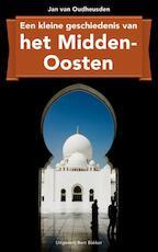 Een kleine geschiedenis van het Midden-Oosten - Jan van Oudheusden, J.L.G. van Oudheusden (ISBN 9789035138124)